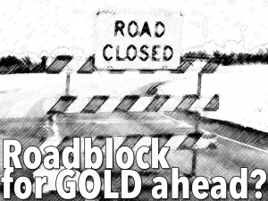 roadblock-for-gold
