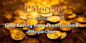 Why JPMorgan Chase Sees Gold Having More Room to climb